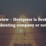 Hostgator is the Best Webhost for WordPress blog ?