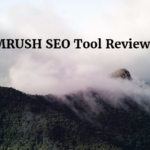 Semrush Review – Best SEO tool You Should Have A Try