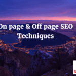On page and Off page SEO Techniques To Increase Traffic
